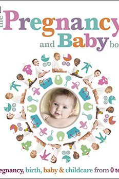 The Pregnancy and Baby Book book cover