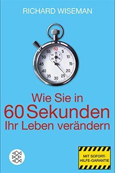 Wie Sie in 60 Sekunden Ihr Leben verändern book cover