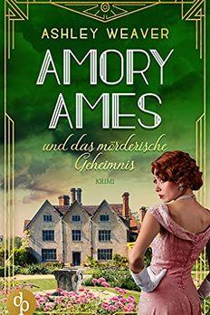 Amory Ames und das mörderische Geheimnis (Amory Ames ermittelt-Reihe 3) book cover