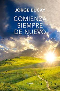 Comienza siempre de nuevo (Biblioteca Jorge Bucay) book cover
