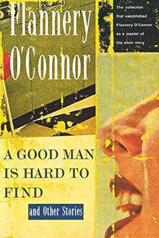 A Good Man Is Hard to Find and Other Stories book cover