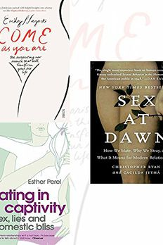 Come as You Are, Mating in Captivity and Sex at Dawn 3 Books Bundle Collection With Gift Journal - the surprising new science that will transform your sex life, How We Mate, Why We Stray, and What It Means for Modern Relationships book cover
