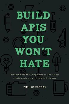 Build APIs You Won't Hate book cover