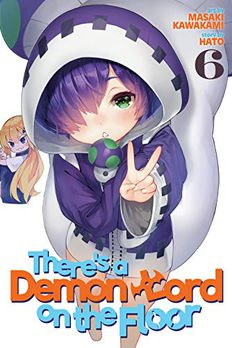 There's a Demon Lord on the Floor, Vol. 6 book cover