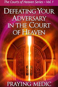 Defeating Your Adversary in the Court of Heaven book cover