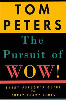 The Pursuit of Wow! Every Person's Guide to Topsy-Turvy Times book cover