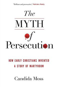 The Myth of Persecution book cover