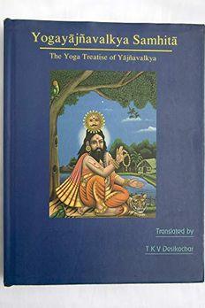 Yogayajnavalkya Samhita The Yoga Treatise of Yajnavalkya book cover