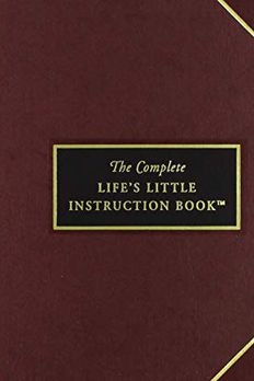 The Complete Life's Little Instruction Book book cover