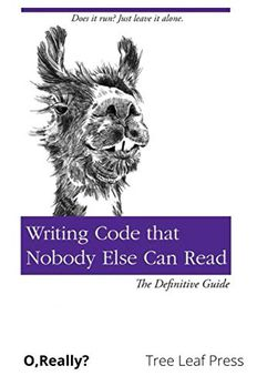 Writing Code That Nobody Else Can Read book cover