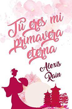 Tú eres mi primavera eterna book cover