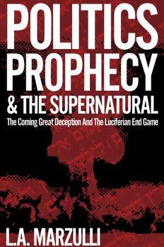 Politics Prophecy & the Supernatural book cover