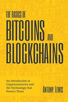 The Basics of Bitcoins and Blockchains book cover