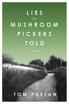 Lies the Mushroom Pickers Told book cover