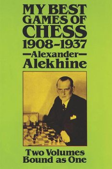 Alexander Alekhine - My Best Games of Chess - 1908-1937 book cover