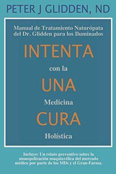Intenta Una Cura Con la Medicina Holística book cover