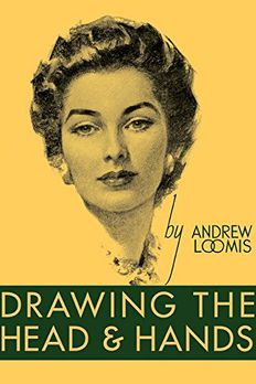 Drawing the Head and Hands book cover