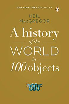 A History of the World in 100 Objects book cover