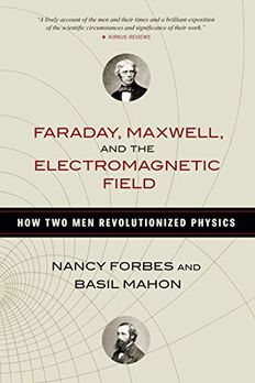 Faraday, Maxwell, and the Electromagnetic Field book cover