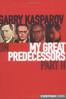 Garry Kasparov on My Great Predecessors,  Part 2 book cover