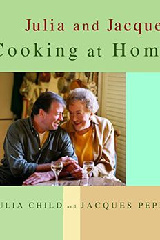 Julia and Jacques Cooking at Home book cover