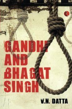 Gandhi and Bhagat Singh [Paperback] [Jan 01, 2012] Datta, V. N. book cover
