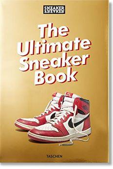 Sneaker Freaker. The Ultimate Sneaker Book book cover