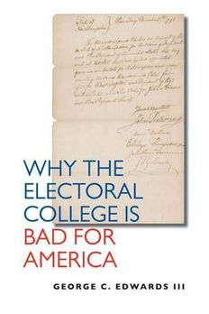 Why the Electoral College Is Bad for America book cover