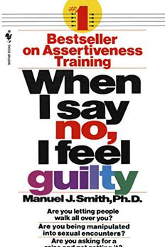 When I Say No, I Feel Guilty book cover