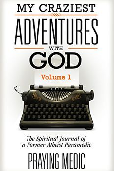 My Craziest Adventures With God - Volume 1 book cover