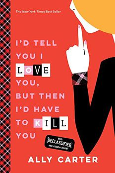I'd Tell You I Love You, But Then I'd Have to Kill You book cover