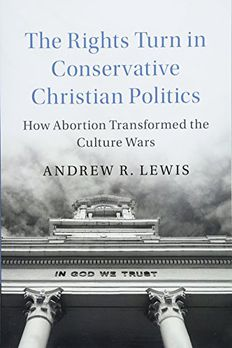 The Rights Turn in Conservative Christian Politics book cover