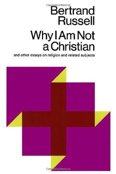 Why I Am Not a Christian and Other Essays on Religion and Related Subjects book cover
