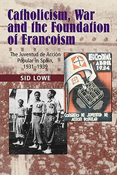 Catholicism, War and the Foundation of Francoism book cover