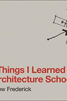 101 Things I Learned in Architecture School book cover