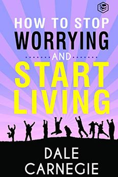 How To Stop Worrying And Start Living book cover