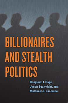 Billionaires and Stealth Politics book cover