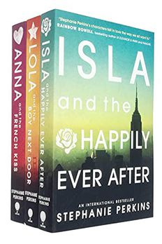 Stephanie Perkins Collection Anna and the French Kiss 3 Books Set (Isla and the Happily Ever After, Lola and the Boy Next Door, Anna and the French Kiss) book cover