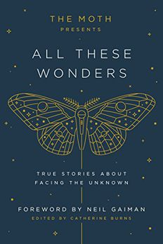 The Moth Presents All These Wonders book cover