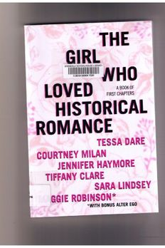 The Girl Who Loved Historical Romance, A Book of First Chapters book cover
