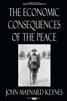 The Economic Consequences of the Peace - Classic Illustrated Edition book cover
