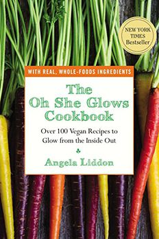 The Oh She Glows Cookbook book cover