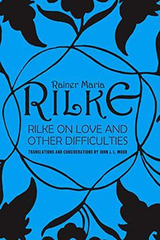 Rilke on Love and Other Difficulties book cover
