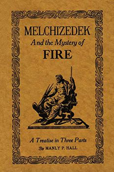 Melchizedek & the Mystery of Fire book cover