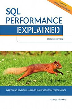 SQL Performance Explained Everything Developers Need to Know about SQL Performance book cover