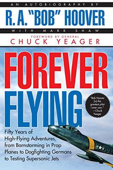 """Forever Flying an Autobiography of R. A. """"Bob"""" Hoover book cover"""