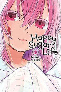 Happy Sugar Life, Vol. 3 book cover