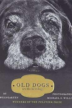 Old Dogs Are the Best Dogs book cover