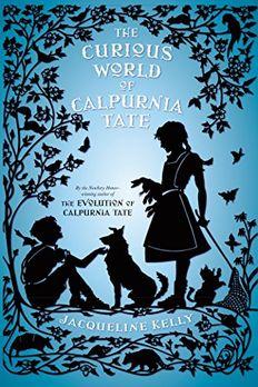 The Curious World of Calpurnia Tate book cover