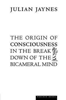 The Origin of Consciousness in the Breakdown of the Bicameral Mind book cover